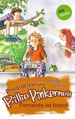 Fernando ist futsch / Privatdetektivin Billie Pinkernell Bd.1 (eBook, ePUB) - Schulz, Gesine
