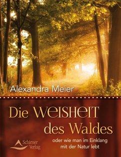 Die Weisheit des Waldes (eBook, ePUB) - Meier, Alexandra