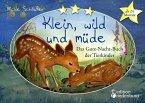 Klein, wild und müde - Das Gute-Nacht-Buch der Tierkinder (eBook, ePUB)