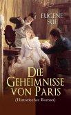 Die Geheimnisse von Paris (Historischer Roman) (eBook, ePUB)