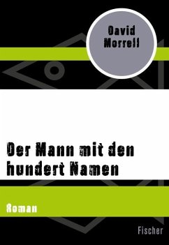 Der Mann mit den hundert Namen (eBook, ePUB) - Morrell, David