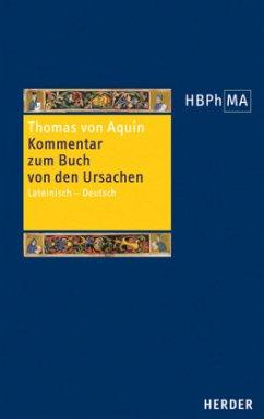 Expositio super Librum de causis. Kommentar zum Buch von den Ursachen - Thomas von Aquin