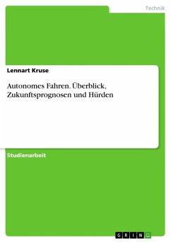 9783668316409 - Kruse, Lennart: Autonomes Fahren. Überblick, Zukunftsprognosen und Hürden - Buch
