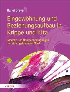 Eingewöhnung und Beziehungsaufbau in Krippe und Kita - Dreyer, Rahel