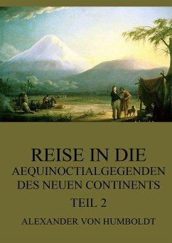 Reise in die Aequinoctialgegenden des neuen Continents, Teil 2