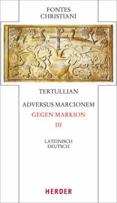 Adversus Marcionem - Gegen Markion III - Tertullian