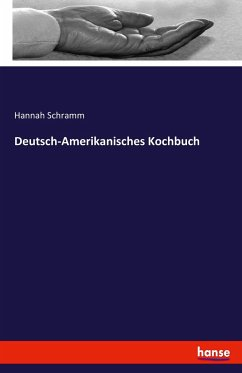 9783743315570 - Hannah Schramm: Deutsch-Amerikanisches Kochbuch - Buch