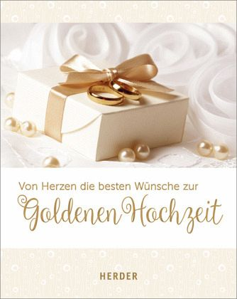 Hochzeit glückwünsche goldenen zur Glückwünsche zur