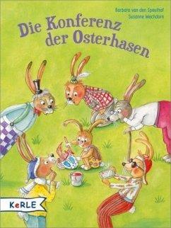 Die Konferenz der Osterhasen - Speulhof, Barbara van den