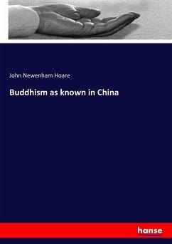 9783743315051 - Hoare, John Newenham: Buddhism as known in China - Buch