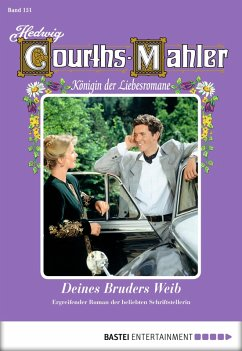 Deines Bruders Weib / Hedwig Courths-Mahler Bd.151 (eBook, ePUB) - Courths-Mahler, Hedwig