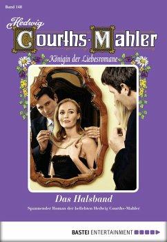 Das Halsband / Hedwig Courths-Mahler Bd.148 (eBook, ePUB) - Courths-Mahler, Hedwig