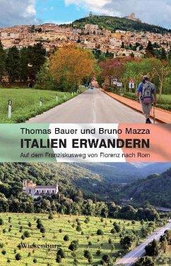 Italien erwandern - Bauer, Thomas; Mazza, Bruno