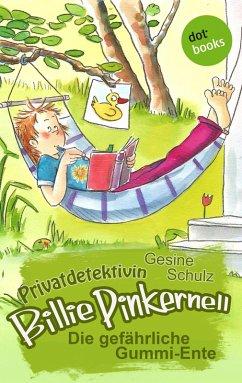 Die gefährliche Gummi-Ente / Privatdetektivin Billie Pinkernell Bd.4 (eBook, ePUB) - Schulz, Gesine