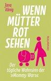 Wenn Mütter rot sehen (eBook, ePUB)
