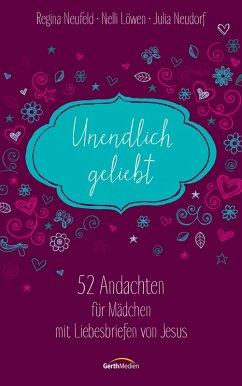 Unendlich geliebt (eBook, ePUB) - Neufeld, Regina; Löwen, Nelli; Neudorf, Julia