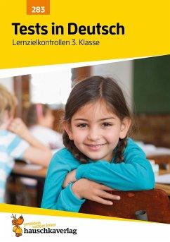 Tests in Deutsch - Lernzielkontrollen 3. Klasse (eBook, PDF) - Bülow, Ines