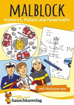 Malblock - Notarzt, Polizei und Feuerwehr (eBook, PDF)