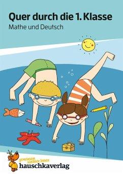 Quer durch die 1. Klasse, Mathe und Deutsch - Übungsblock (eBook, PDF) - Guckel, Andrea