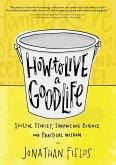 How to Live a Good Life (eBook, ePUB)