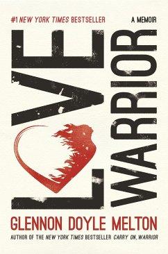 Love Warrior - Melton, Glennon Doyle