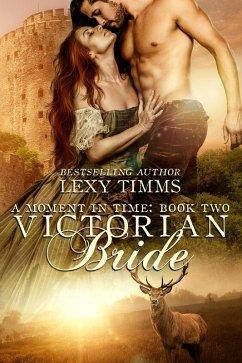 Victorian Bride (Moment in Time, #2) (eBook, ePUB)