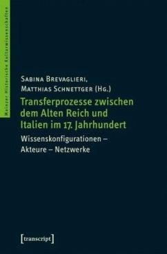Transferprozesse zwischen dem Alten Reich und Italien im 17. Jahrhundert
