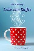 Liebe zum Kaffee (eBook, ePUB)