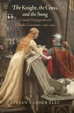 The Knight, the Cross, and the Song: Crusade Propaganda and Chivalric Literature, 1100-1400