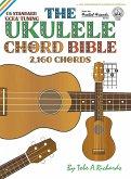 The Ukulele Chord Bible: GCEA Standard C6 Tuning 2,160 Chords