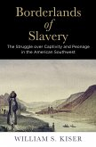 Borderlands of Slavery: The Struggle Over Captivity and Peonage in the American Southwest