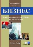 Lehrbuch mit Audio-CD, Übungs-DVD-ROM und Lösungsschlüssel / Business - Bisnes, Lehrbuch der russischen Sprache für die Wirtschaft