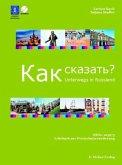 Lehrbuch zur Wortschatzerweiterung, m. Audio-CD / Kak skasat' . . .? - Unterwegs in Russland