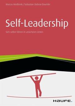 Self-Leadership Sich selbst führen in unsicheren Zeiten (eBook, PDF)