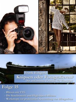 Knipsen oder Fotografieren?   Folge 15 (eBook, ePUB) - Eckgold, Frank