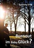 Burnout im Baby-Glück? (eBook, ePUB)
