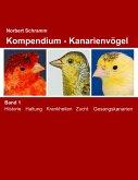 Kompendium - Kanarienvögel Band 1 (eBook, ePUB)