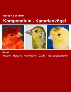 Kompendium - Kanarienvögel Band 1 (eBook, ePUB) - Schramm, Norbert