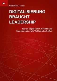 Digitalisierung braucht Leadership (eBook, ePUB)