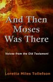 And Then Moses Was There: Voices from the Old Testament (eBook, ePUB)
