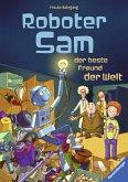 Roboter Sam, der beste Freund der Welt (eBook, ePUB)
