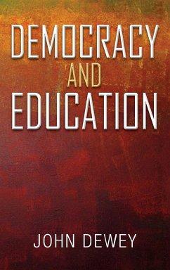 Democracy And Education - Dewey, John