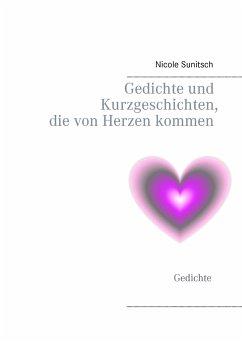 Gedichte und Kurzgeschichten, die von Herzen kommen