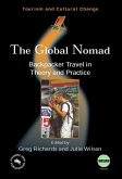 Global Nomad(the) Backpacker Travel in: Backpacker Travel in Theory and Practice