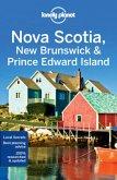 Lonely Planet. Nova Scotia, New Brunswick & Prince Edward Island