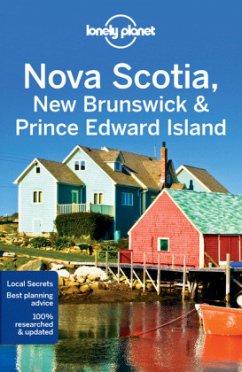 Lonely Planet. Nova Scotia, New Brunswick & Prince Edward Island - Miller, Korina; Walker, Benedict; Armstrong, Kate; McCarthy, Carolyn