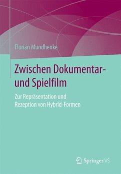Zwischen Dokumentar- und Spielfilm - Mundhenke, Florian