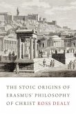 The Stoic Origins of Erasmus' Philosophy of Christ