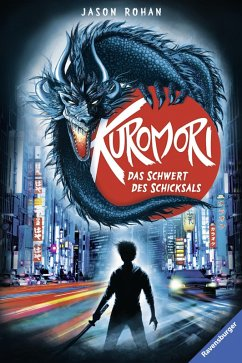 Das Schwert des Schicksals / Kuromori Bd.1 (eBook, ePUB) - Rohan, Jason