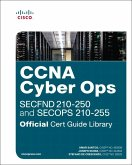 CCNA Cyber Ops (SECFND #210-250 and SECOPS #210-255) Official Cert Guide Library
